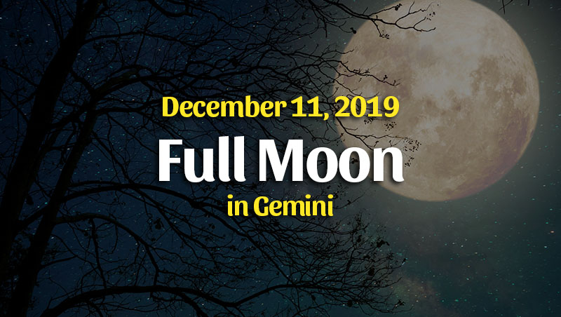 Full Moon in Gemini Horoscopes – December 2019