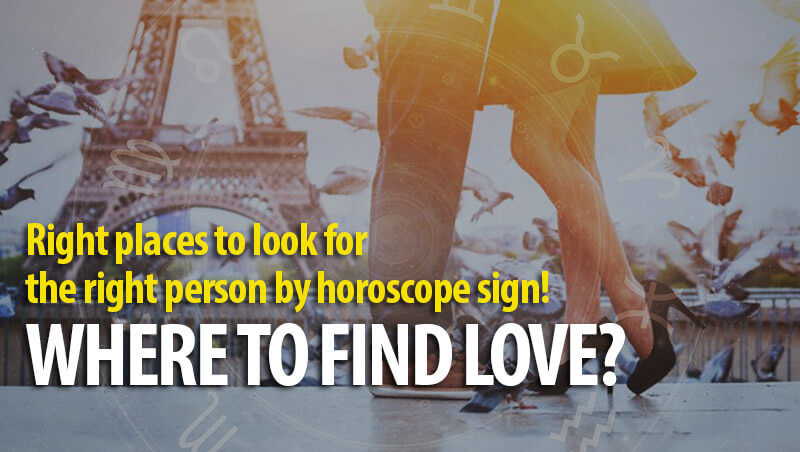 Where To Find Love According To Your Zodiac Sign
