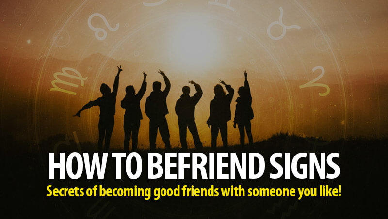 How to Befriend Signs