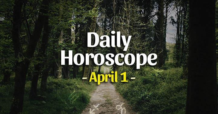 Daily Horoscope Wednesday – Apr 1, 2020