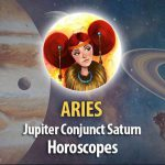 Aries - Jupitern Conjunct Saturn Horoscope