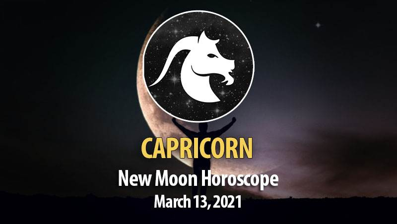Capricorn - New Moon Horoscope March 13, 2021