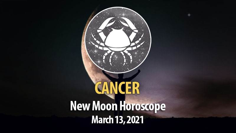 Cancer - New Moon Horoscope March 13, 2021